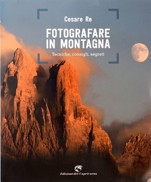 Fotografare in Montagna, libro di Cesare Re