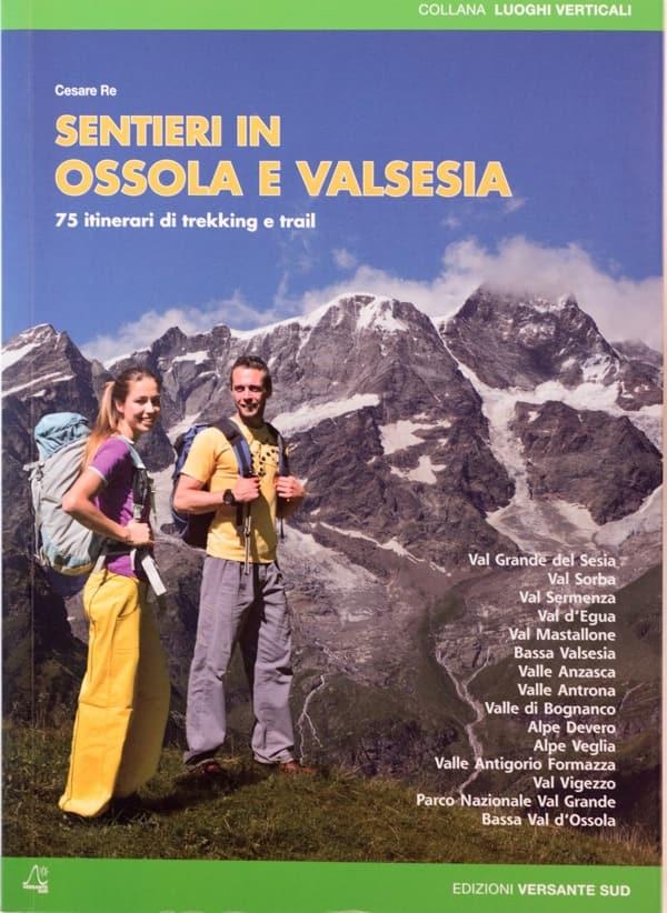 Sentieri in ossola e valsesia, libro di Cesare Re